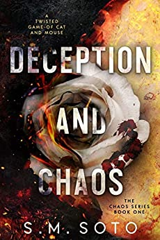 Deception and Chaos by [S.M. Soto]