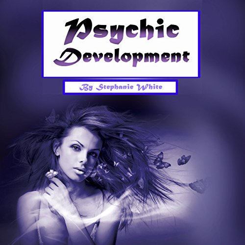 Psychic Development: Psychometry, Numerology, and Psychic Dreams Clarified audiobook cover art