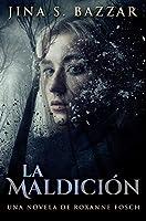 La Maldición - Una novela de Roxanne Fosch: Edición Premium en Tapa dura