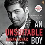 An Unsuitable Boy                   Written by:                                                                                                                                 Karan Johar                               Narrated by:                                                                                                                                 Gaurav Sajjanhar                      Length: 8 hrs and 39 mins     34 ratings     Overall 4.0