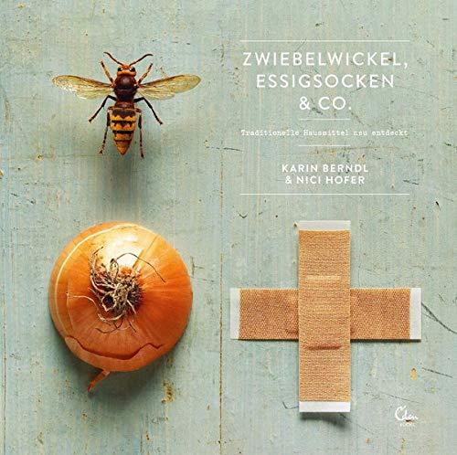 Zwiebelwickel, Essigsocken & Co.: Traditionelle Heilmittel neu entdeckt