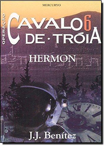 Operação Cavalo de Tróia. Hermon - Volume 6