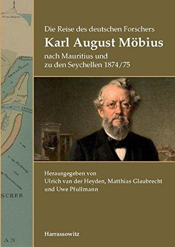 Die Reise des deutschen Forschers Karl August Möbius nach Mauritius und zu den Seychellen 1874/75