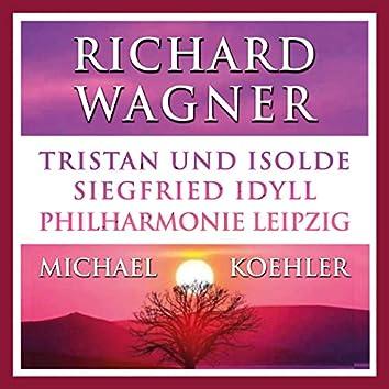 Wagner: Tristan und Isolde & Siegfried Idyll (Live)