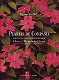 Plantas de compañía: Origen, elección, cultivo y diccionario ilustrado de flores y plantas de...