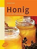 Honig: Köstlich und gesund (Imker-Praxis)