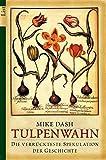 Tulpenwahn. Die verrückteste Spekulation der Geschichte