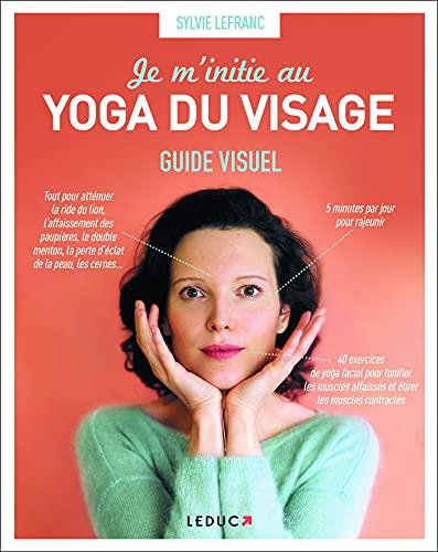 Je minitie au yoga du visage: Guide visuel