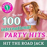 Hit the Road Jack - the 100 Best International Party Hits (Original Hits - Top Sound Quality!)