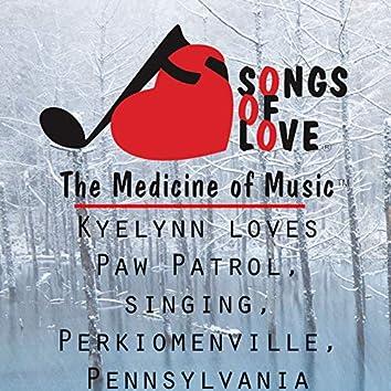 Kyelynn Loves Paw Patrol, Singing, Perkiomenville, Pennsylvania