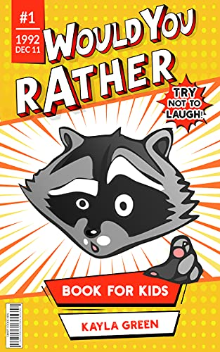 Would You Rather Book For Kids: Challenging Questions, Silly Situations And Hilarious Scenarios (Perfect For Family Game Night And Travel!)