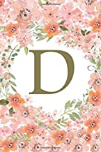 D: Monogram Initial D Notebook Letter D Initial Alphabetical Journal For Men & Women: Birthday Gift /  Monogrammed  Blank Lined Journal / Diary Gift, 110 blank pages, 6x9 inches, Soft Cover, Matte Finish Cover
