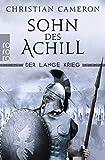 Der Lange Krieg: Sohn des Achill (Die Perserkriege, Band 1)