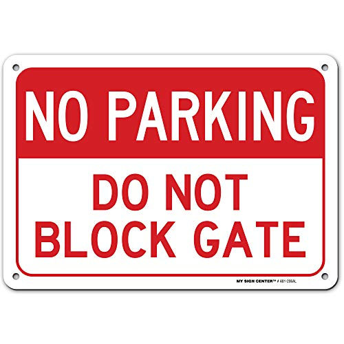 "No Parking Do Not Block Gate Sign, 7"" x 10"" Industrial Grade Aluminum, Easy Mounting, Rust-Free/Fade Resistance, Indoor/Outdoor, USA Made by MY SIGN CENTER"
