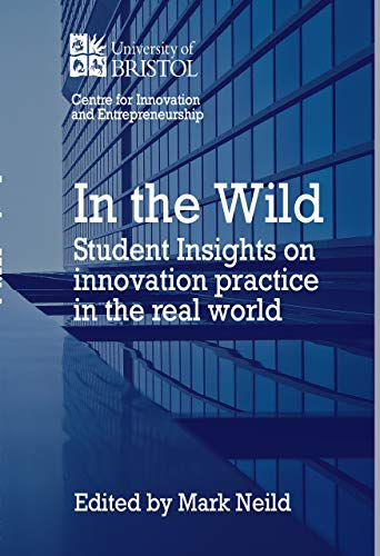 In the Wild: Student insights on innovation practice in the real world (English Edition)
