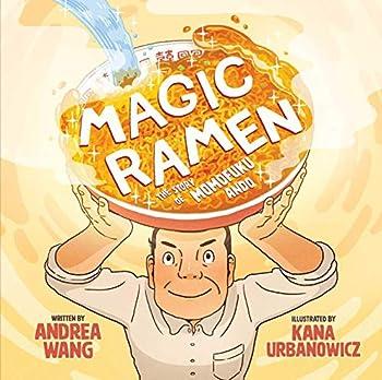 Magic Ramen  The Story of Momofuku Ando