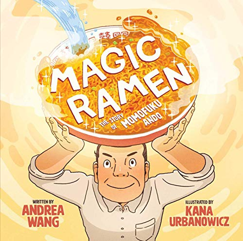 Magic Ramen: The Story of Momofuku Ando