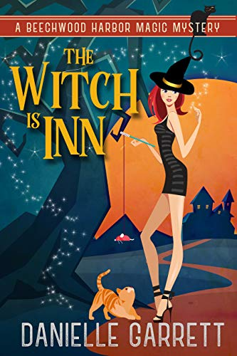 The Witch Is Inn: A Beechwood Harbor Magic Mystery (Beechwood Harbor Magic Mysteries Book 10) by [Danielle Garrett]