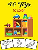 40 Toys to color: Let your kids creativity run wild with this amazing Toys coloring Book. Gift For kids, Boys, Girls kindergarten and preschooler