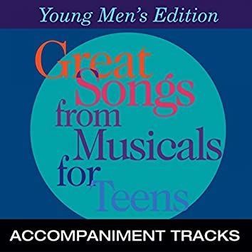 Great Songs from Musicals for Teens, Young Men's Edition (Accompaniment Tracks)