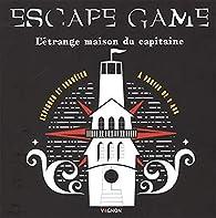 Escape Game : l'Étrange Maison du Capitaine par Margot Briquet
