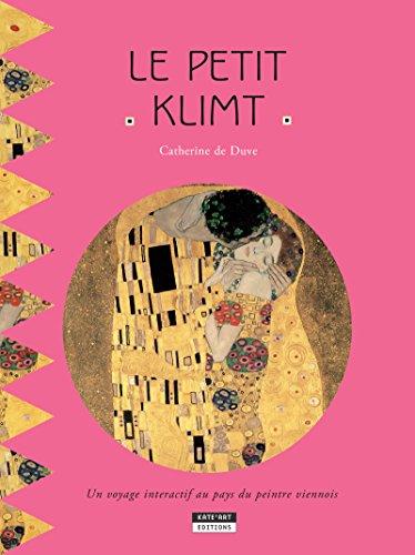 Le petit Klimt: Un livre d'art amusant et ludique pour toute la famille ! (Happy museum ! t. 6)