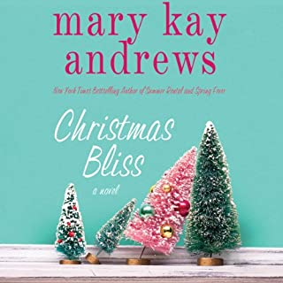 Christmas Bliss                   By:                                                                                                                                 Mary Kay Andrews                               Narrated by:                                                                                                                                 Kathleen McInerney                      Length: 7 hrs and 39 mins     282 ratings     Overall 4.3