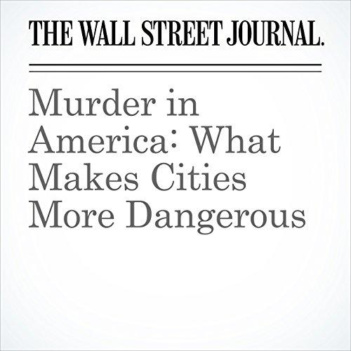 Murder in America: What Makes Cities More Dangerous copertina