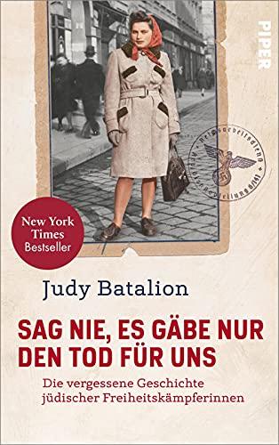 Sag nie, es gäbe nur den Tod für uns: Die vergessene Geschichte jüdischer Freiheitskämpferinnen | Der New-York-Times-Bestseller