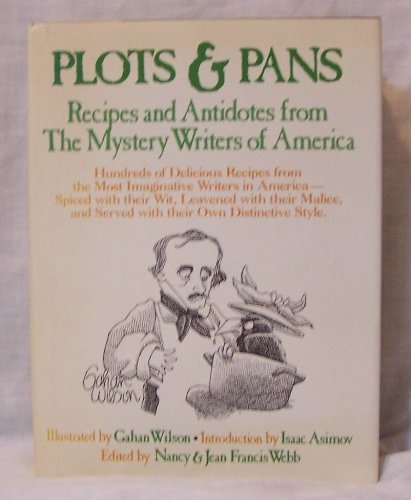 Plots and Pans: Recipes and Antidotes from the Mystery Writers of America - Book  of the Mystery Writers of America Anthology