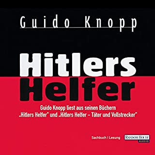 Hitlers Helfer                   Autor:                                                                                                                                 Guido Knopp                               Sprecher:                                                                                                                                 Guido Knopp                      Spieldauer: 4 Std. und 54 Min.     96 Bewertungen     Gesamt 4,3