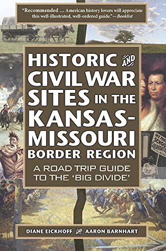 Historic and Civil War Sites in the Kansas-Missouri Border Region: A Road Trip Guide to the 'Big Divide' (English Edition)