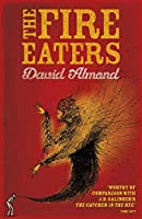 The Fire-Eaters. David Almond