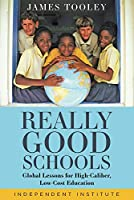 Really Good Schools: Global Lessons for High-caliber, Low-cost Education
