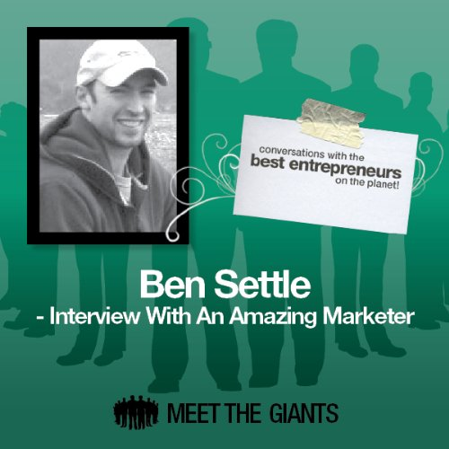 Ben Settle - Interview with an Amazing Marketer     Conversations with the Best Entrepreneurs on the Planet              By:                                                                                                                                 Ben Settle                               Narrated by:                                                                                                                                 Mike Giles                      Length: 40 mins     10 ratings     Overall 4.5