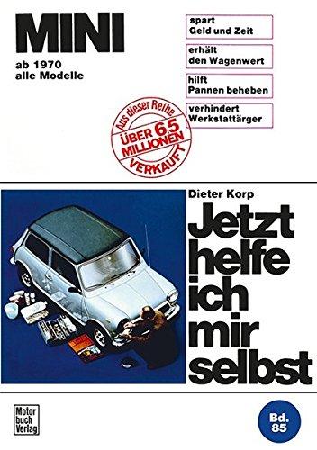 Mini: alle Modelle ab 1970 // Reprint der 2. Auflage 1986 (Jetzt helfe ich mir selbst)