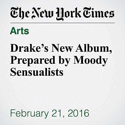 Drake's New Album, Prepared by Moody Sensualists audiobook cover art