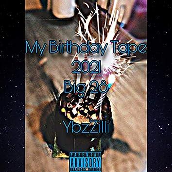 My Birthday Tape 2021 Big 28
