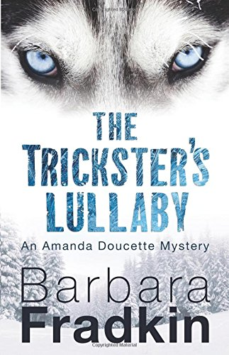 Download The Trickster's Lullaby: An Amanda Doucette Mystery 1459735404
