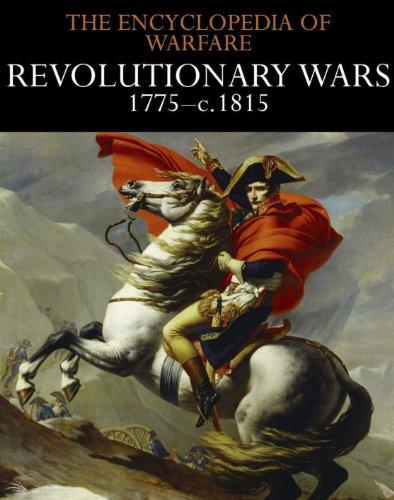 Revolutionary Wars 1775–c.1815 (The Encyclopedia of Warfare Book 4) (English Edition)