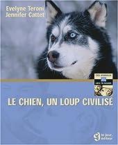 Le chien, un loup civilisé d'Evelyne Teroni
