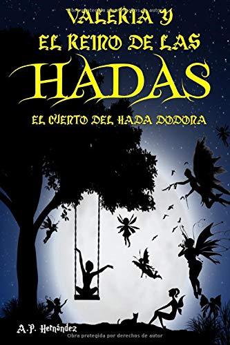 Valeria y el reino de las hadas. El cuento del Hada Dodona: Un libro infantil de fantasía y magia