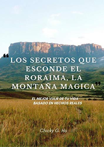los secretos que esconde el roraima, la montaña magica: el mejor viaje de tu vida, basado en hechos reales