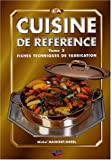 La cuisine de référence - Tome 2, Fiches techniques de fabrication by Michel Maincent-Morel (2004-12-01) - Editions BPI - 01/12/2004