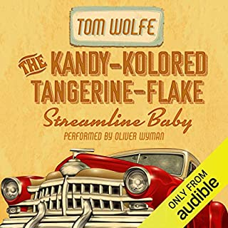The Kandy-Kolored Tangerine-Flake Streamline Baby                   By:                                                                                                                                 Tom Wolfe                               Narrated by:                                                                                                                                 Oliver Wyman                      Length: 11 hrs and 51 mins     3 ratings     Overall 4.7