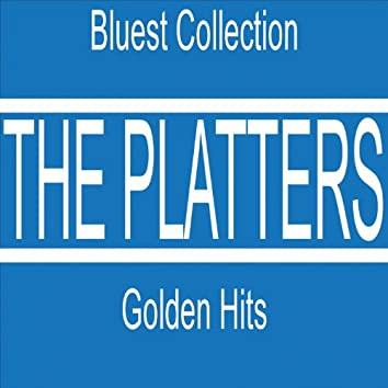 The Platters Golden Hits (Bluest Collection)