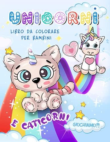 Libro da colorare per bambini - Unicorni e Caticorni: Gattini da colorare per bambini - Unicorni da colorare per bambini - Libri da colorare da 4 anni - Libri da colorare e dipingere