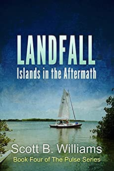 Landfall: Islands in the Aftermath (The Pulse Series Book 4) by [Scott B. Williams]