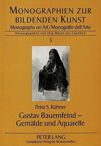 Gustav Bauernfeind - Gemälde und Aquarelle (Monographien zur Bildenden Kunst)