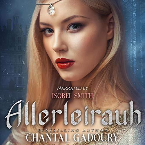 Allerleirauh Audiobook By Chantal Gadoury cover art